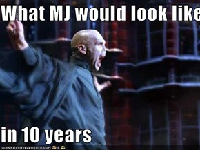 What MJ would look like  in 10 years