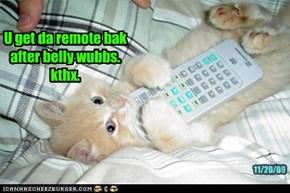 U get da remote bak after belly wubbs.   kthx.