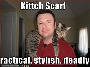Kitteh Scarf  Practical, stylish, deadly