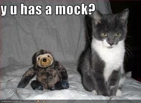y u has a mock?