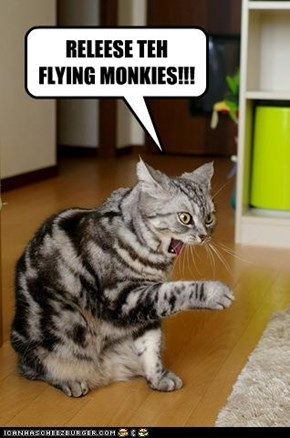 RELEESE TEH FLYING MONKIES!!!