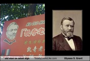 old man on asian sign Totally Looks Like Ulysses S. Grant