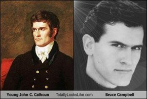 Young John C. Calhoun Totally Looks Like Bruce Campbell
