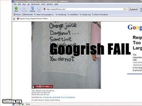 Googrish Fail