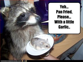 Yeh... Pan Fried, Please... With a little  Garlic.. Thanks!