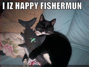 I IZ HAPPY FISHERMUN