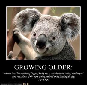 GROWING OLDER: