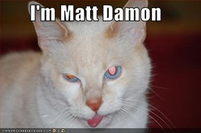 I'm Matt Damon