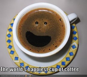The world's happiest cup of coffee