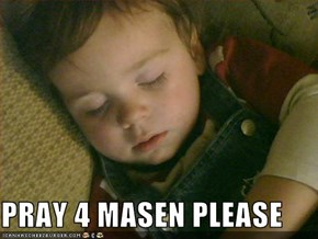 PRAY 4 MASEN PLEASE