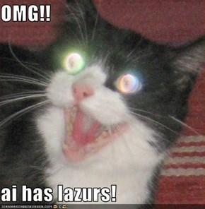 OMG!!  ai has lazurs!