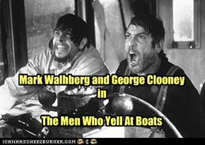 Mark Walhberg and George Clooney  in  The Men Who Yell At Boats