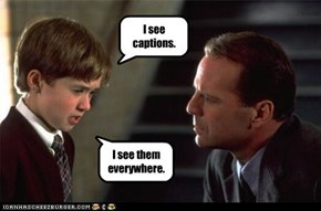 I see captions.