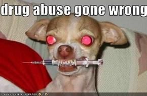 drug abuse gone wrong