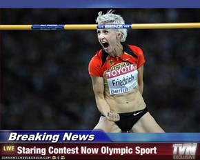 Breaking News - Staring Contest Now Olympic Sport