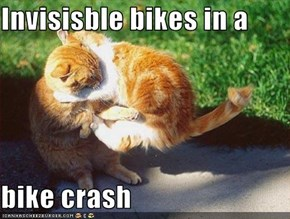 Invisisble bikes in a   bike crash