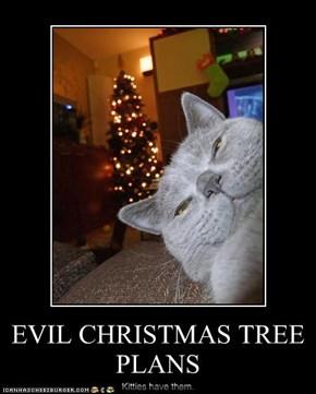 EVIL CHRISTMAS TREE PLANS