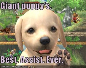 Giant puppy's.  Best. Assist. Ever.