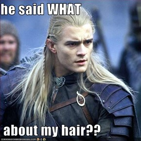 he said WHAT   about my hair??