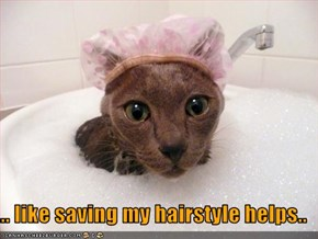 ... like saving my hairstyle helps..