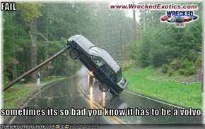 FAIL   sometimes its so bad you know it has to be a volvo