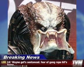 Breaking News - LIL' Wayne get's sentanced. fear of gang rape hit's home..