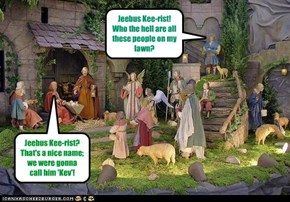 Jeebus Kee-rist! Who the hell are all these people on my lawn?