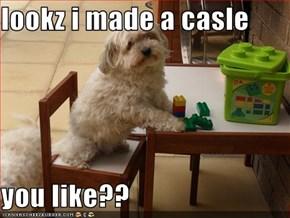 lookz i made a casle  you like??