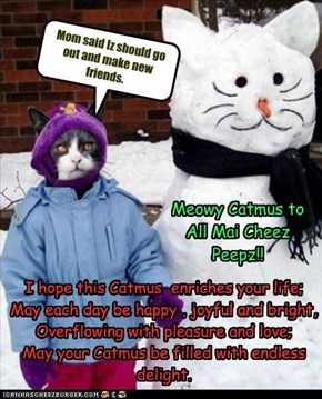Meowy Catmus to All Mai Cheez Peepz!!