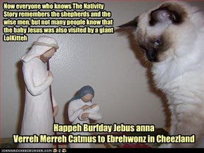 Now everyone who knows The Nativity Story remembers the shepherds and the wise men, but not many people know that the baby Jesus was also visited by a giant LolKitteh