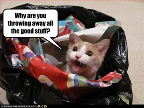 Why are you throwing away all the good stuff?