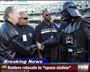 "Breaking News - Raiders relocate to ""space station"""