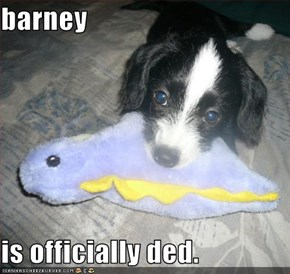 barney   is officially ded.