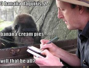 3 banana daquiris, 2 banana cream pies... will that be all?