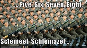 ... Five, Six, Seven, Eight.  Sclemeel, Schlemazel ...
