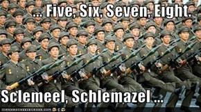 ... Five, Six, Seven, Eight.  Sclemeel, Schlemazel ...