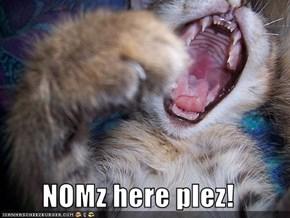 NOMz here plez!