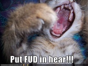 Put FUD in hear!!!