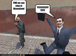 FINE we can stop at Disneyland