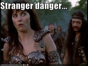 Stranger danger...
