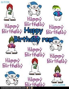 Happy Birthday rew