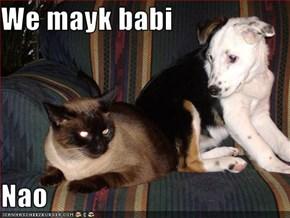 We mayk babi  Nao