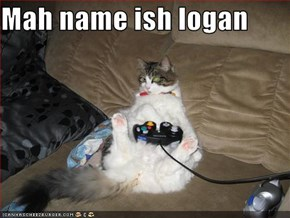 Mah name ish logan