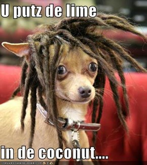 U putz de lime   in de coconut....