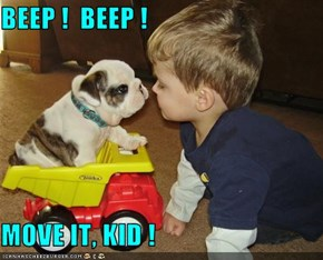 BEEP !  BEEP !  MOVE IT, KID !