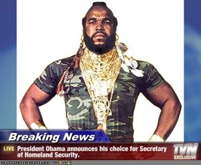 Breaking News - President Obama announces his choice for Secretary of Homeland Security.