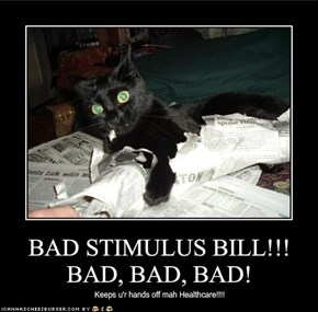 BAD STIMULUS BILL!!!BAD, BAD, BAD!
