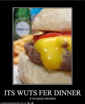 ITS WUTS FER DINNER