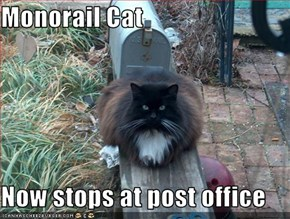 Monorail Cat  Now stops at post office