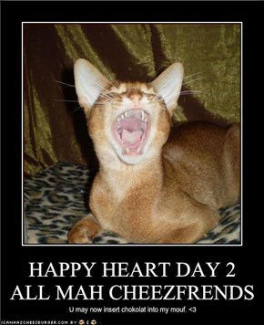 HAPPY HEART DAY 2 ALL MAH CHEEZFRENDS